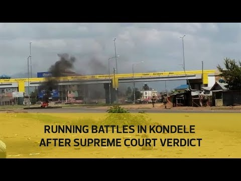 Running battles in Kondele after Supreme Court verdict