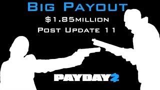 Payday 2 - $1.85million Payout Post Update 11 - Firestarter