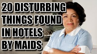 20 Disturbing things found by Maids