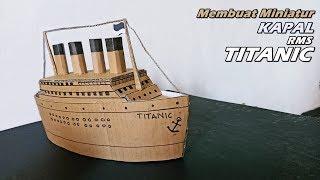 Kreatif!!! Membuat Miniatur Kapal Titanic Dari Kardus | Ide Kreatif
