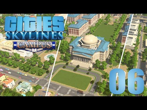 Cities: Skylines - Campus | Episode 6 [Our First College]