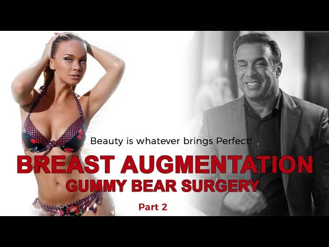 Breast Augmentation Gummy Bear - Part 2