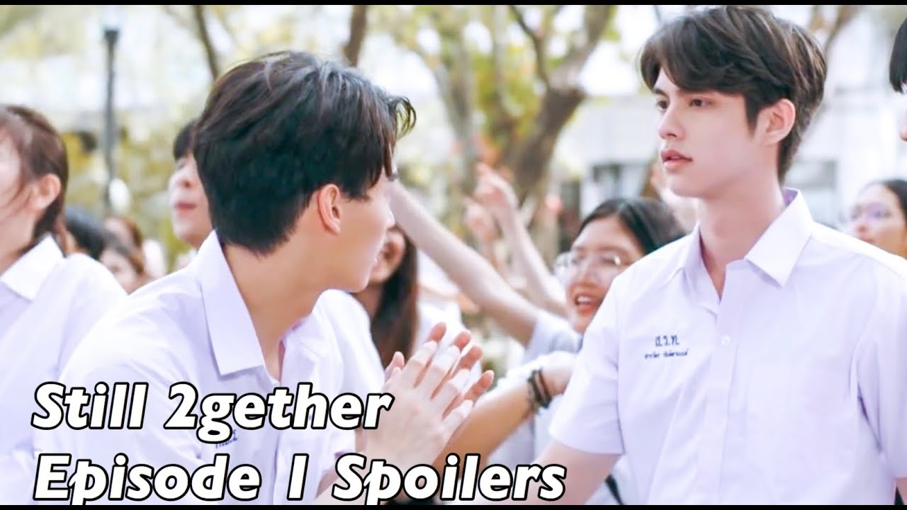 Still 2gether the Series Episode 1 (Spoilers)