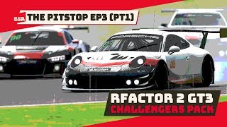 The Pitstop Ep3 Pt1 (Audio Only) First Impression of rFactor 2 GT3 Challengers Pack