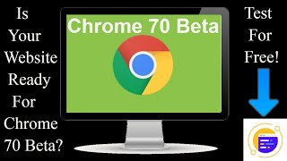Website Testing On Google Chrome 70 Beta Version For Free