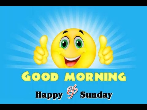 Good Morning Happy Sunday Good Morning Happy Sunday Good Morning