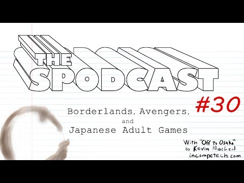 The Spodcast #30: Borderlands, Avengers, and Japanese Adult Games thumbnail