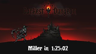 [World Record] Miller% in 1:25:02 | Darkest Dungeon Speedrun [PB]