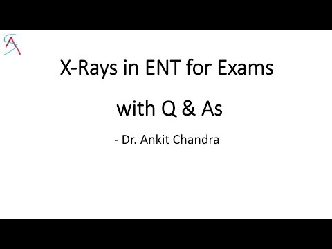X-rays for ENT Exam with viva Questions & Answer Discussion - Dr. Ankit Chandra