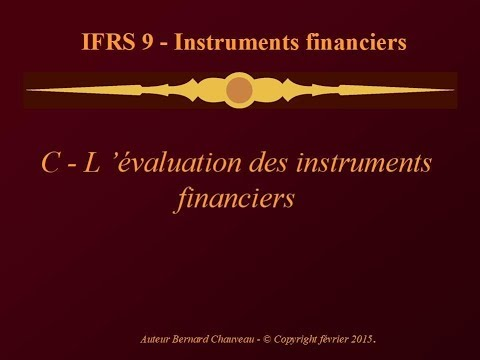 ifrs 9 - Evaluation des instruments financiers