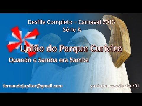 Desfile Completo Carnaval 2013 (COM NARRAÇÃO) - União do Parque Curicica
