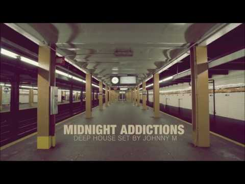 Midnight Addictions | Deep House Mix | 2016 Mixed By Johnny M