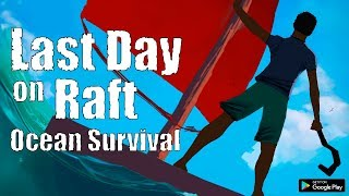 Last Day on Raft: Ocean Survival