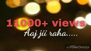 Whatsapp status video song(tere ISHQ me..)