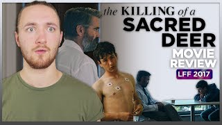 The Killing of a Sacred Deer Movie Review - LFF 2017