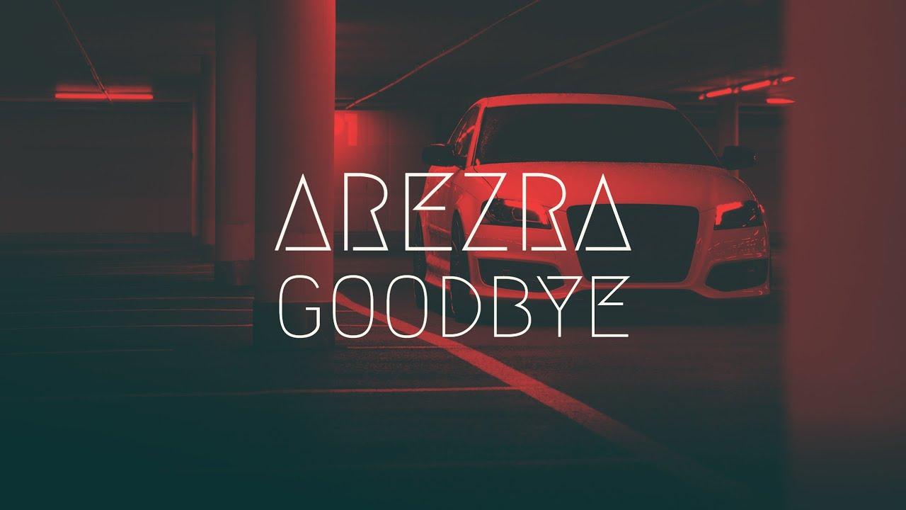 Download Arezra - Goodbye | BassBoost | Extended Remix