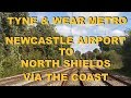 Metro Journey : Newcastle Airport to North Shields via Whitley Bay & Tynemouth