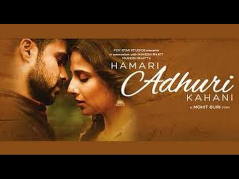 Hamari adhuri kahani Full Movie 2015