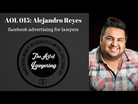 AOL 015: Alejandro Reyes on Facebook Ads for Lawyers
