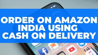 Order on Amazon India using Cash on Delivery: COD se Order Kaise Karein?