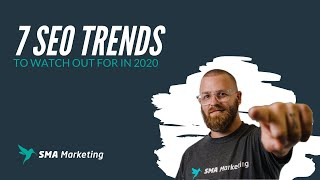 7 SEO Trends to Watch Out for in 2020