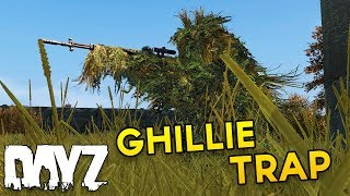 The Ghillie Trap - DayZ Standalone