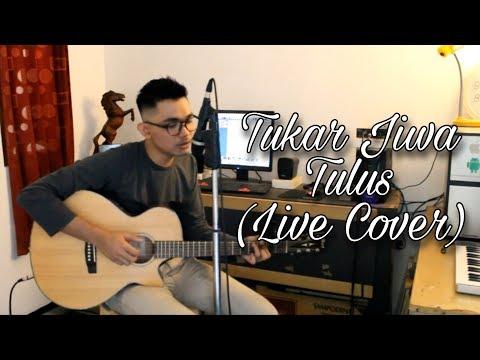 Tukar Jiwa - Tulus (Live Cover By. Ryza Ahmad)