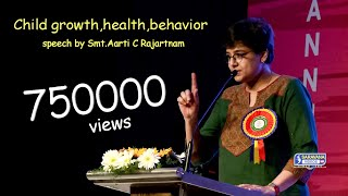 Child growth, health, behavior - Speech by Smt.Aarti C Rajaratnam