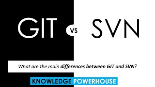 What are the main differences between GIT and SVN?