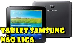 Tablet samsung sm t311 não liga/não carrega