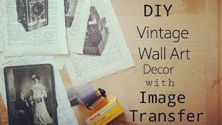 Diy Easy Vintage Print With Image Transfer (make Your Own Wall Art Decor!)