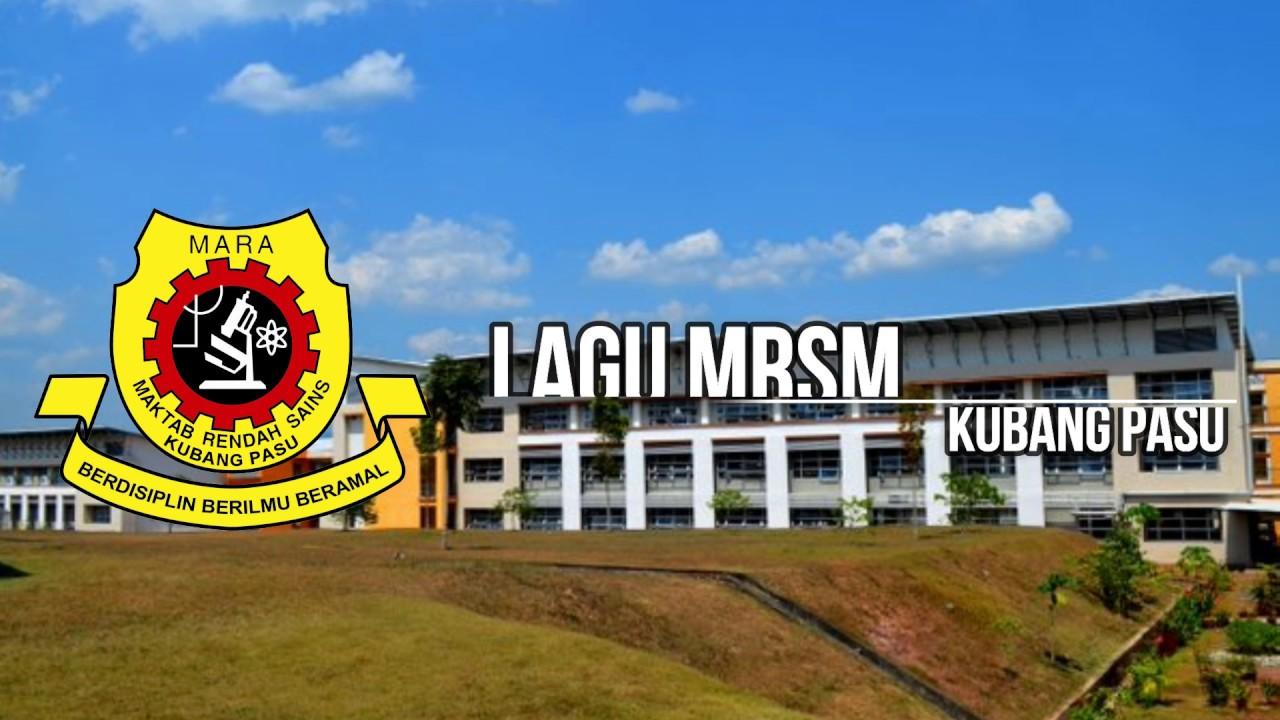 Lagu Maktab Rendah Sains Mara Kubang Pasu 2016 2017 Youtube