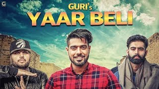 YAAR BELI (Fan Video) Guri Ft Parmish Verma | Latest Punjabi Songs 2017