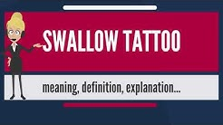 What is SWALLOW TATTOO? What does SWALLOW TATTOO mean? SWALLOW TATTOO meaning & explanation