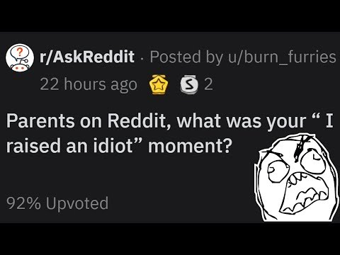 """parents-on-reddit-share-what-was-their-""""-i-raised-an-idiot""""-moment"""
