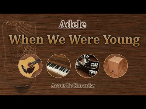 When We Were Young - Adele (Acoustic Karaoke)