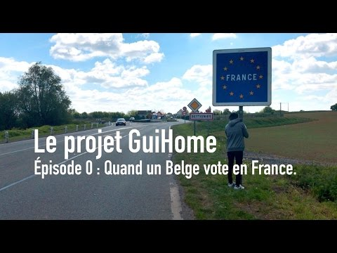 Le projet GuiHome - EPISODE 0 : Quand un belge vote en France ! (Premier tour)