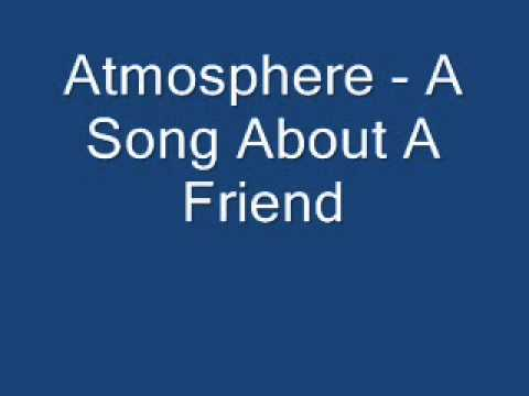 Atmosphere - A Song About A Friend