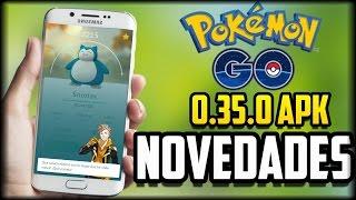 Pokemon Go 0.35.0 APK - Actualizacion - Novedades - Lideres Evaluacion y Descarga