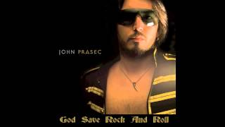 Watch John D Prasec God Save Rock And Roll video