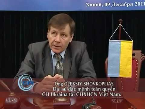 Tầm Cao Mới Trong Quan Hệ Hữu Nghị Việt Nam - Ukraina - [Du Lịch Văn Hóa Việt Nam]