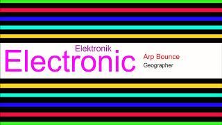 ♫ Elektronik, Club Müzik, Arp Bounce, Geographer, Electronic Music, Club Music, Dance