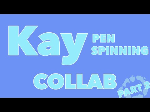 [Part 2] Kay Penspinning Collab Video