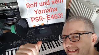 Rolf (DIGITAL) Hacker - Yamaha PSR-E463 - Tipps für den ersten Live-Auftritt oder Dinnermusik