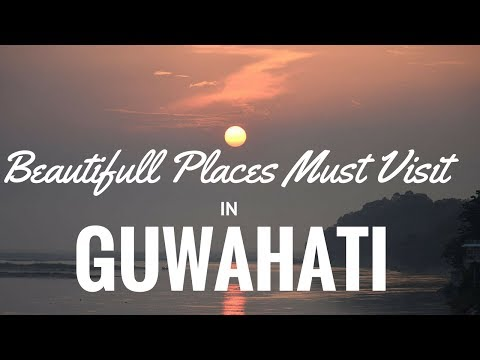 Guwahati Most beautiful places to visit