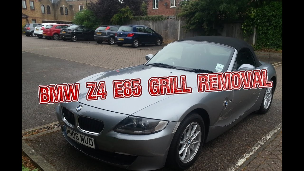 Bmw Z4 E85 Grill Removal Youtube