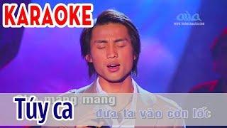 Túy Ca - KARAOKE   Tone Nam   Đan Nguyên