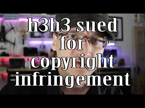 Copyright: h3h3 sued by Matt Hoss for Infringement #WTFU