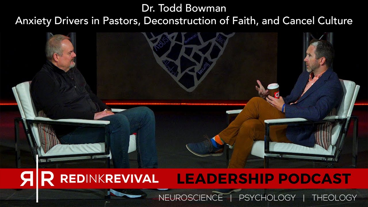 67. Dr. Todd Bowman – Anxiety Drivers in Pastors, Deconstruction of Faith, and Cancel Culture