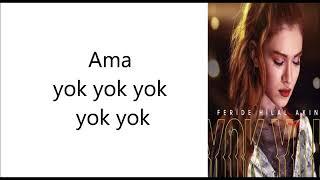 Feride Hilal Akın Yok Yok (Lyrics) Şarkı Sözleri